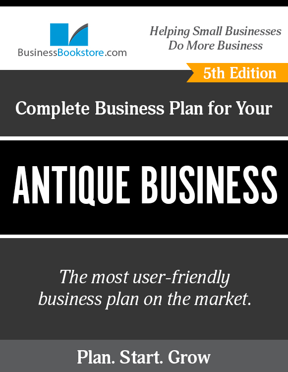 The Business Plan for Your Antique Dealer Operation