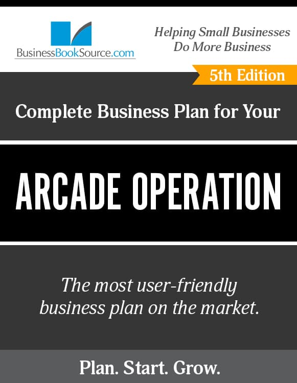 The Business Plan for Your Arcade Operation