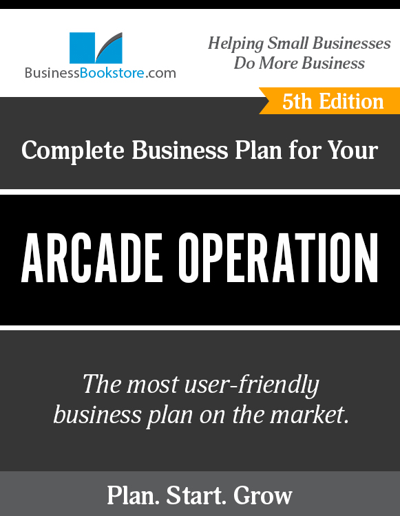 The Business Plan for Your Arcade Operation eBook