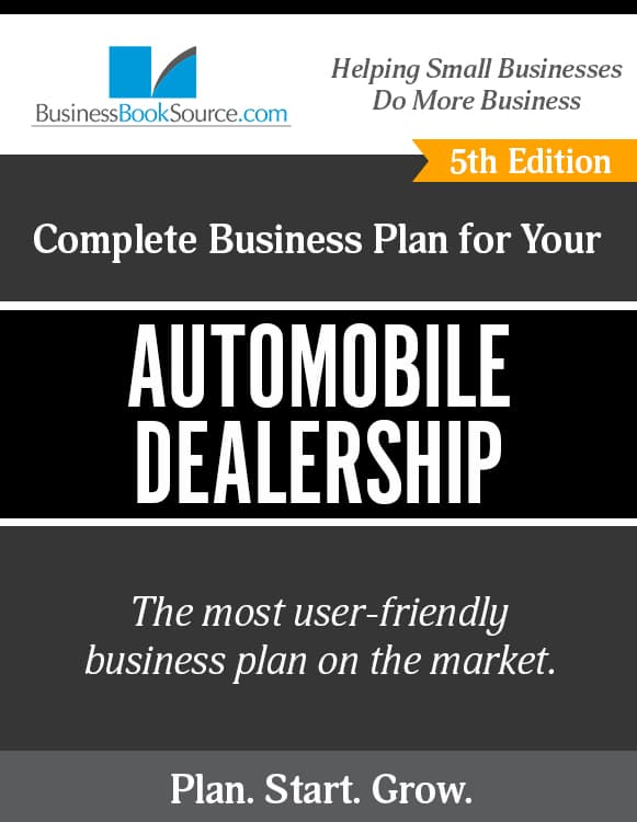 The Business Plan for Your Automobile Dealership