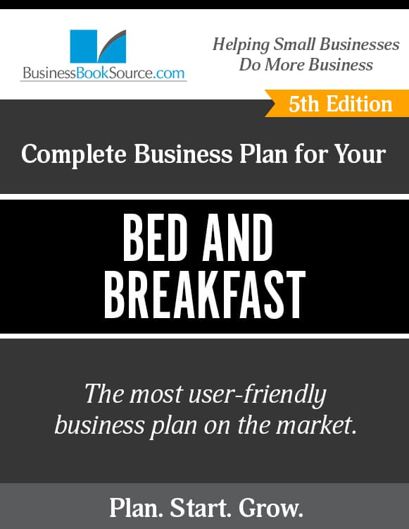 The Business Plan for Your Bed and Breakfast