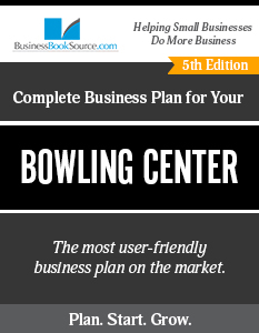 The Business Plan for Your Bowling Center