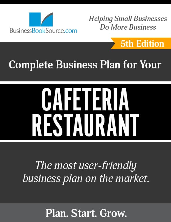 The Business Plan for Your Cafeteria Restaurant