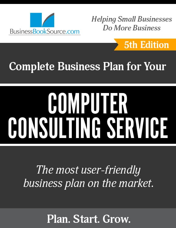The Business Plan for Your Computer Consulting Service
