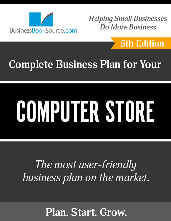 The Business Plan for Your Computer Store