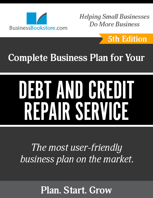 The Business Plan for Your Credit and Debt Repair Service eBook
