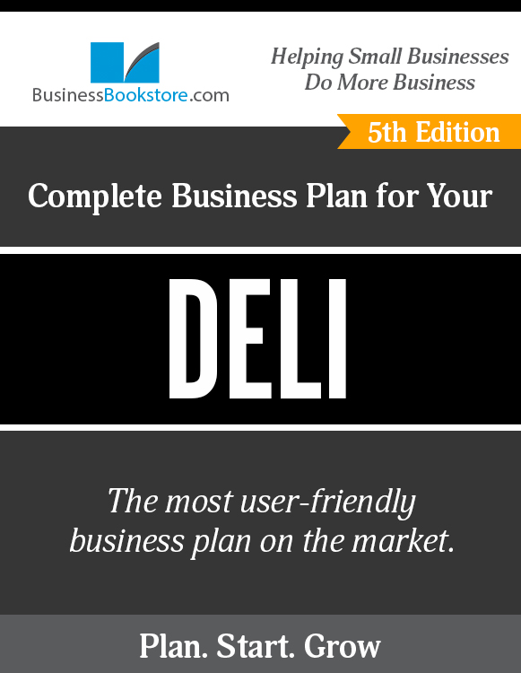 The Business Plan for Your Deli