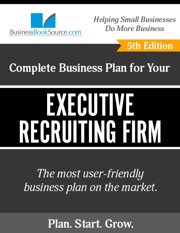 The Business Plan for Your Executive Recruiting Firm