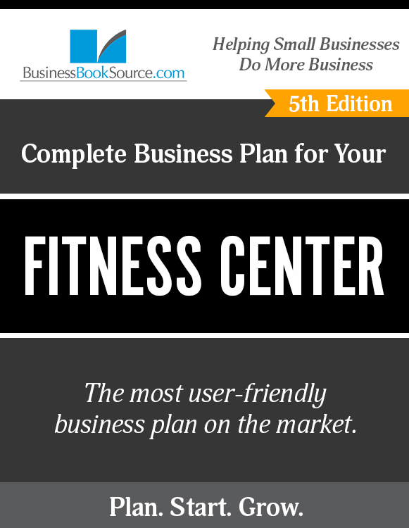 The Business Plan for Your Fitness Center