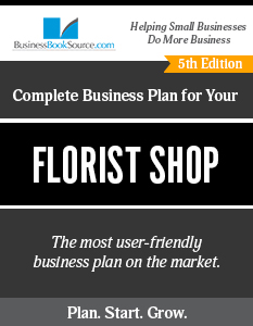 The Business Plan for Your Florist Shop