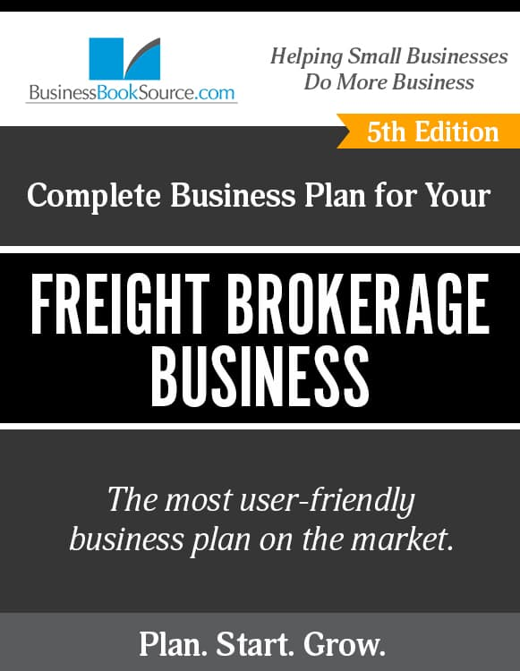 The Business Plan for Your Freight Brokerage Business