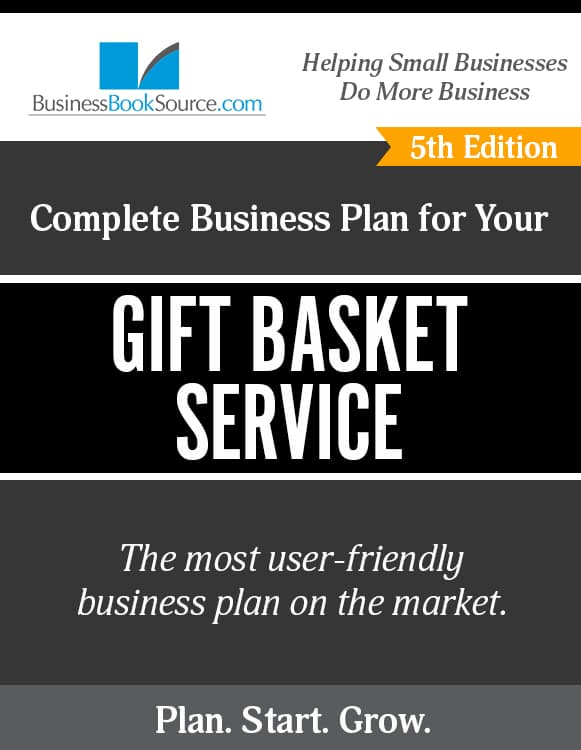 The Business Plan for Your Gift Basket Service