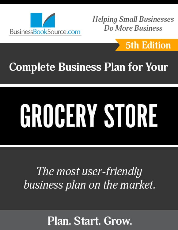 The Business Plan for Your Grocery Store