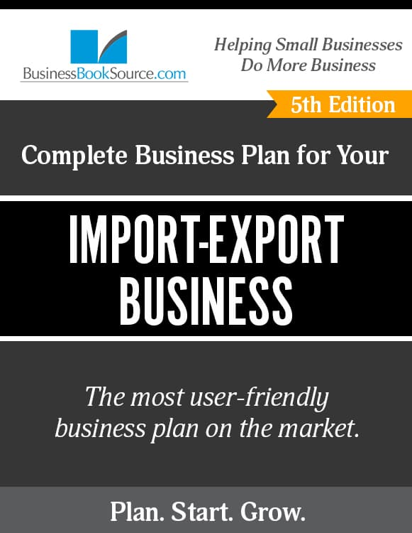 The Business Plan for Your Import-Export Business