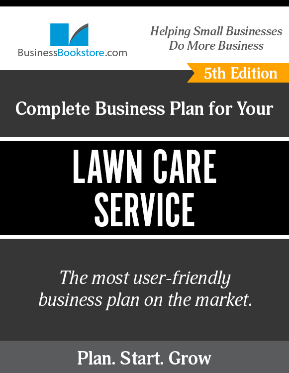 The Business Plan for Your Lawn Care Service eBook