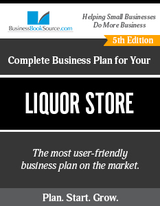 The Business Plan for Your Liquor Store