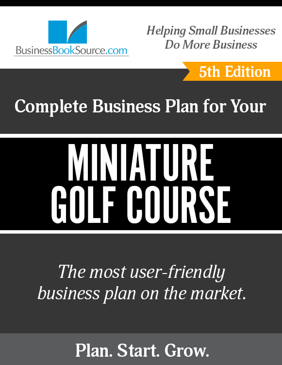 The Business Plan for Your Miniature Golf Course