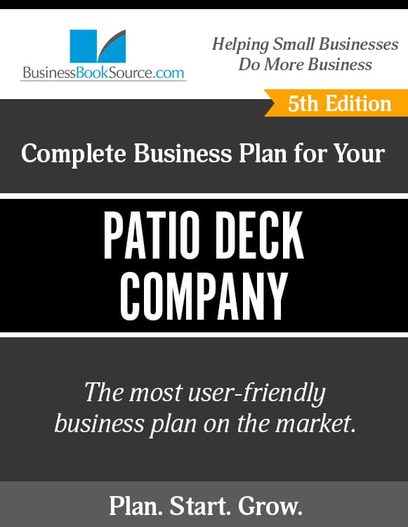 The Business Plan for Your Patio Deck Company