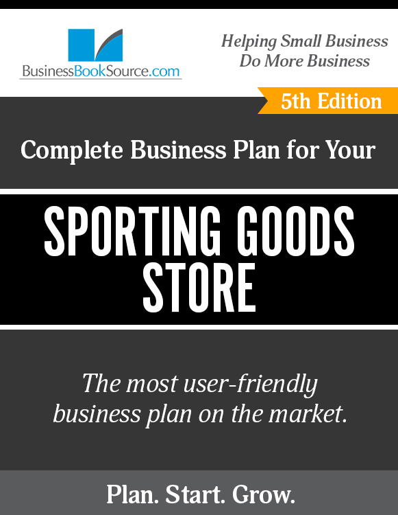 The Business Plan for Your Sporting Goods Store