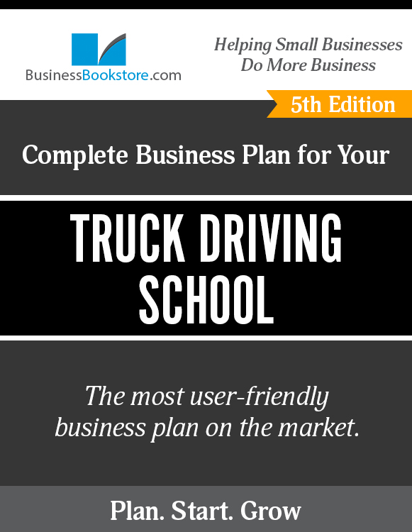 The Business Plan for Your Truck Driving School