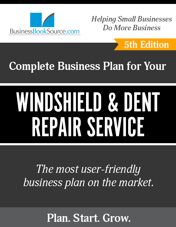 The Business Plan for Your Windshield & Dent Repair Service