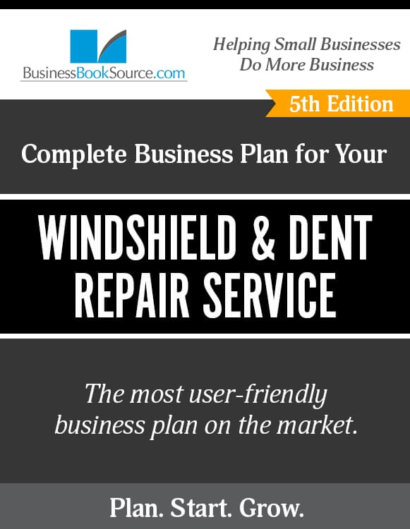 The Business Plan for Your Windshield & Dent Repair Service eBook