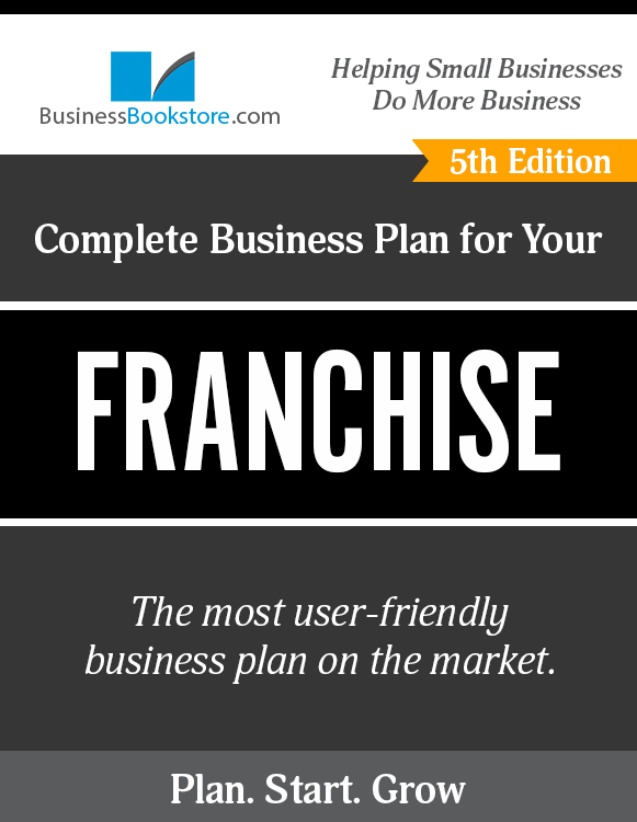 The Business Plan for Your Franchise Operation eBook