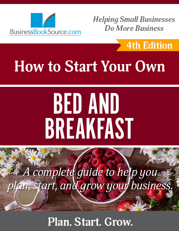 Start Your Own Bed & Breakfast Business!