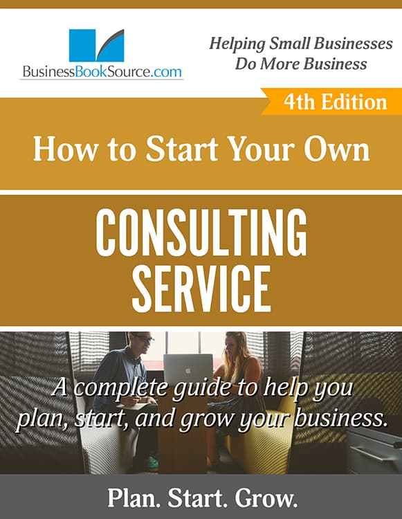 Start Your Own Consulting Service Firm!