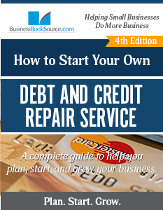 Start Your Own Credit and Debt Repair Service