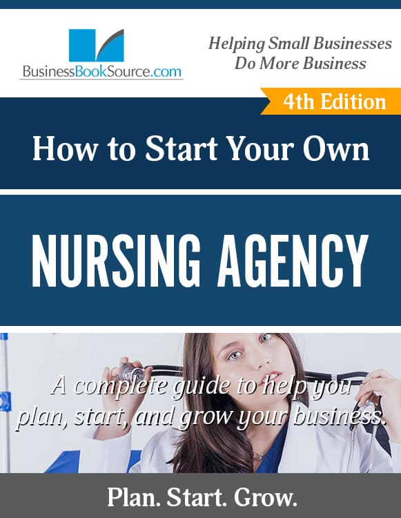 Start Your Own Nursing Agency!