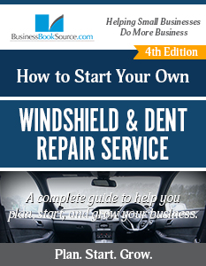 Start Your Own Windshield and Dent Repair Service