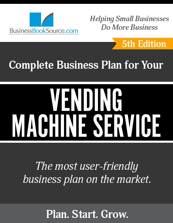 The Business Plan for Your Vending Machine Service!